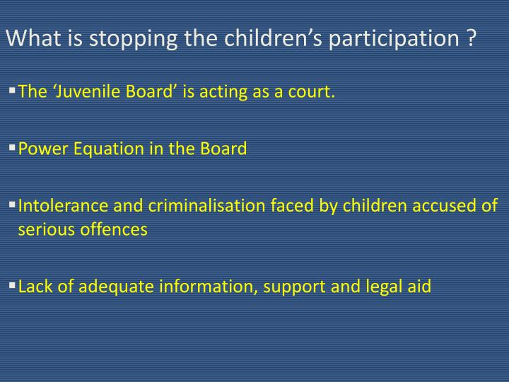 What is stopping the children's participation ?
