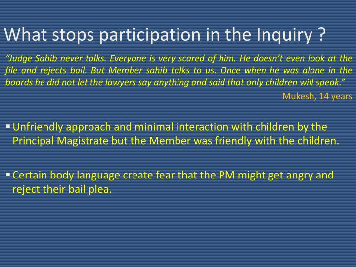 What stops participation in the Inquiry ?