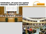 celebration 15 years law against domestic violence in parliament