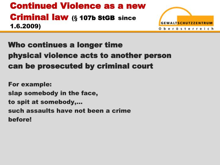 Continued Violence as a new Criminal law