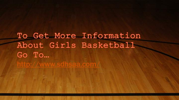 To Get More Information About Girls Basketball Go To…