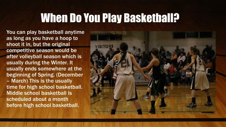 When Do You Play Basketball?