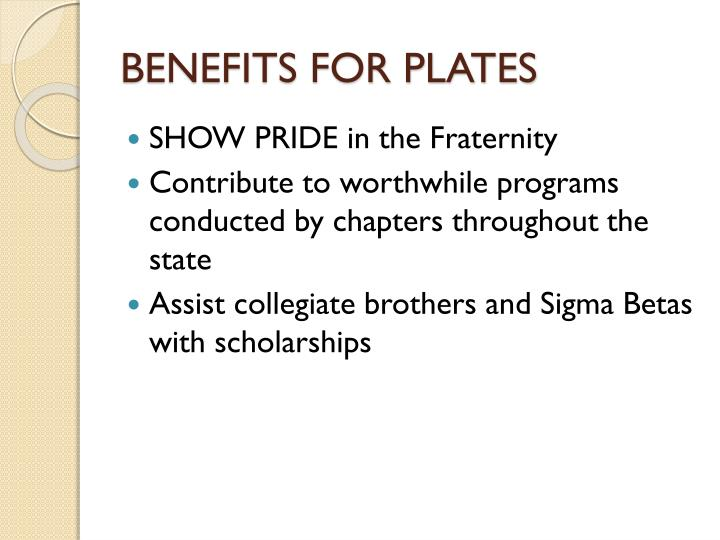 BENEFITS FOR PLATES