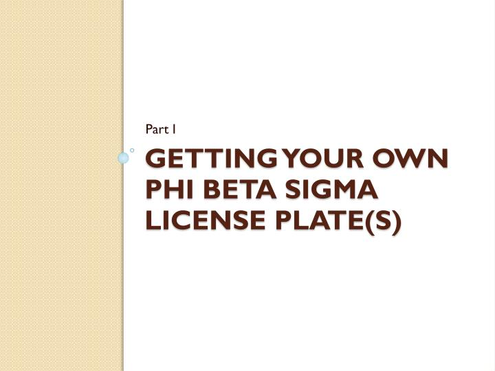 Getting your own phi beta sigma license plate s