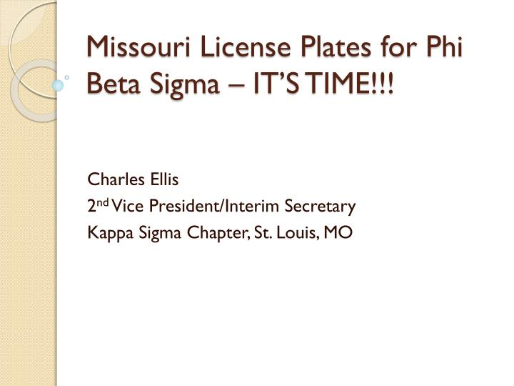 Missouri license plates for phi beta sigma it s time