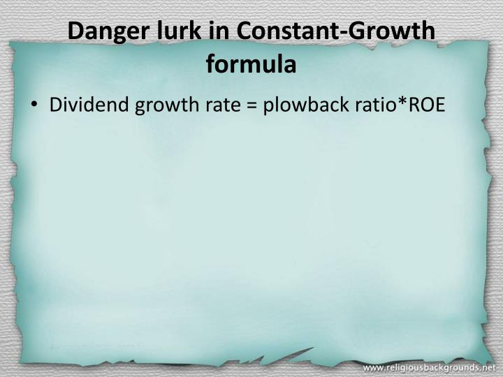 Danger lurk in Constant-Growth formula