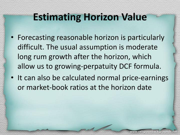 Estimating Horizon Value