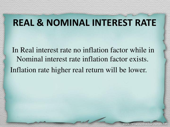 REAL & NOMINAL INTEREST RATE