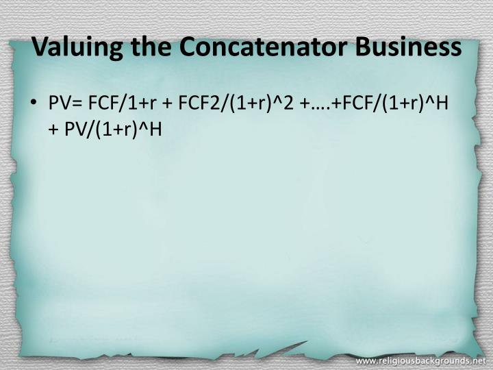 Valuing the Concatenator Business