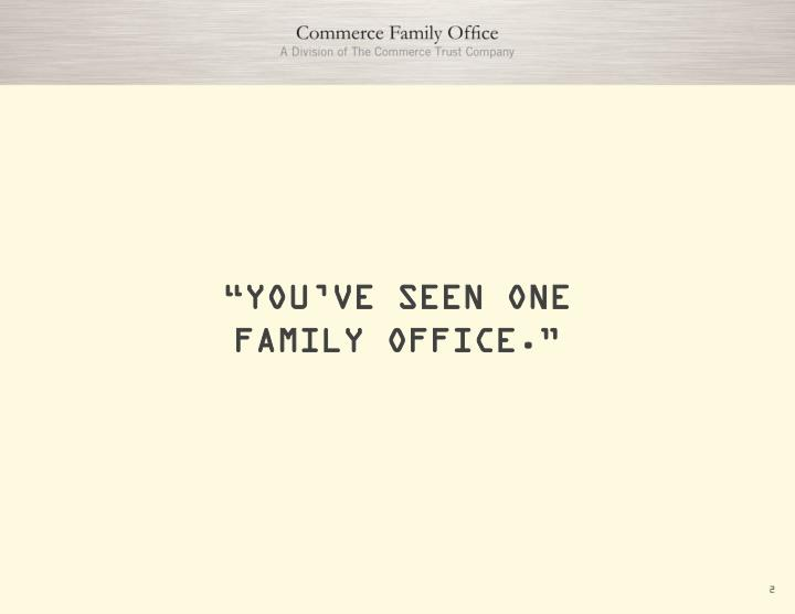You ve seen one family office