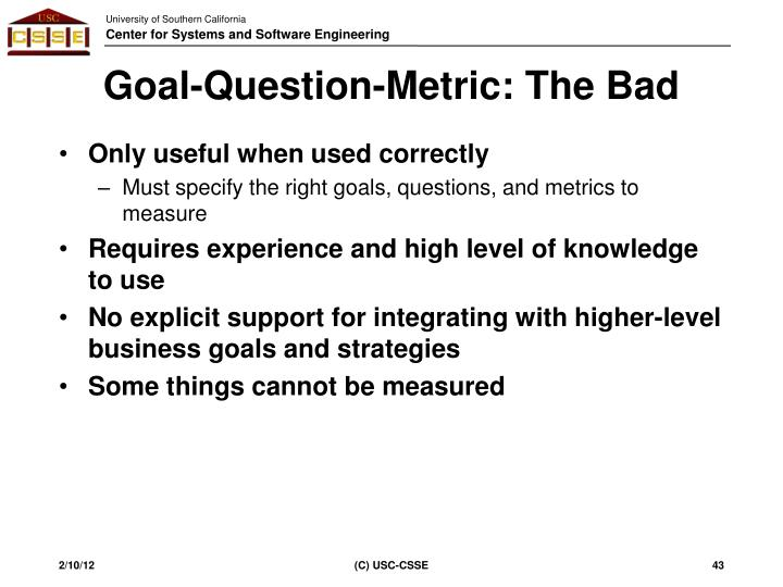 Goal-Question-Metric: The Bad