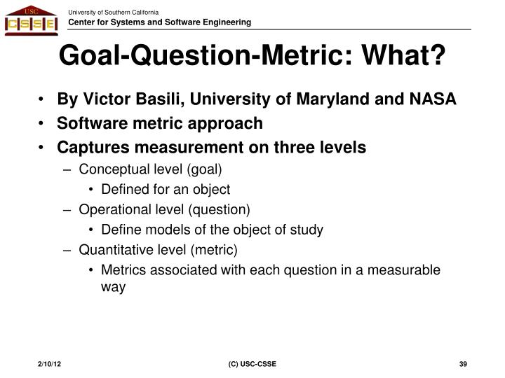 Goal-Question-Metric: What?