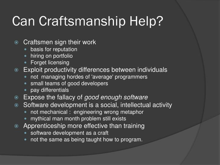 Can Craftsmanship Help?