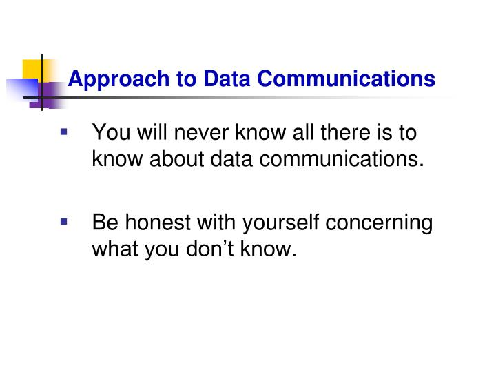 Approach to Data Communications