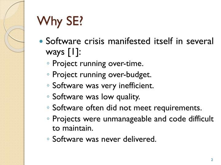 Why SE?