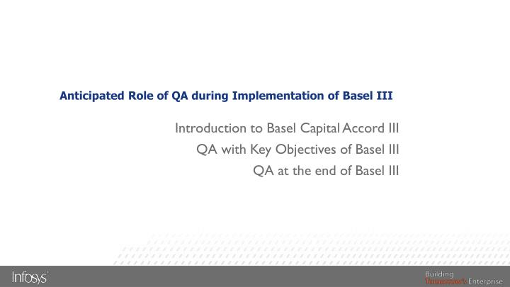 Anticipated Role of QA during Implementation of Basel III