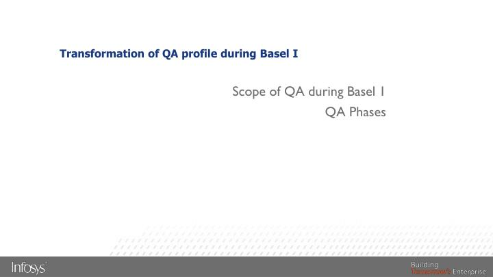 Transformation of QA profile during Basel I