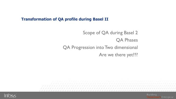 Transformation of QA profile during Basel