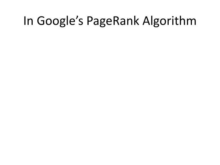 In Google's PageRank Algorithm