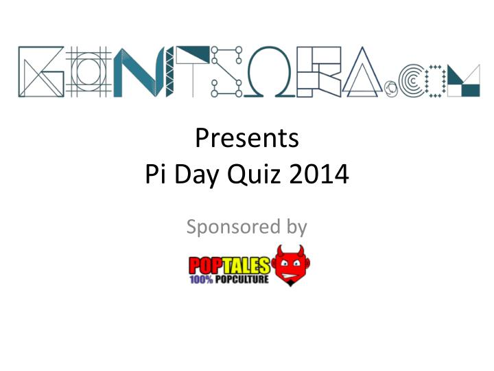 Presents pi day quiz 2014