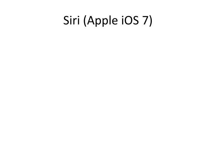 Siri (Apple iOS 7)