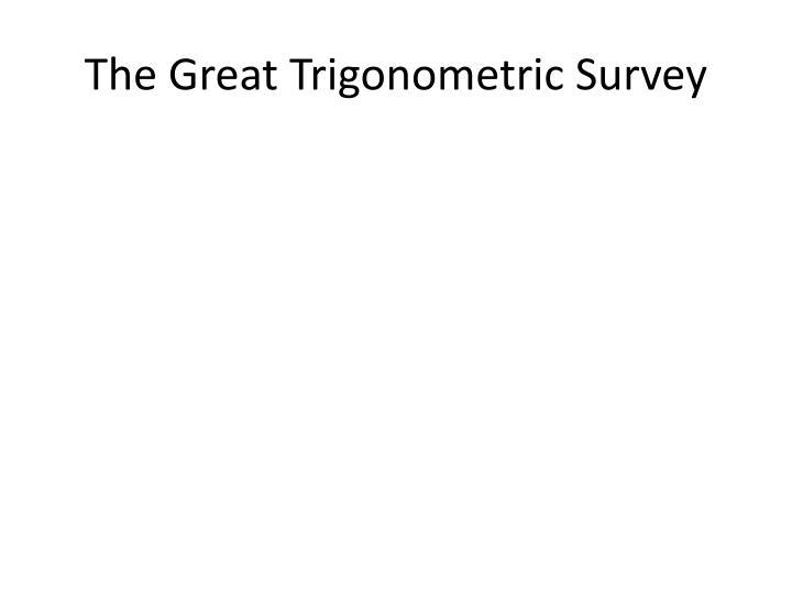The Great Trigonometric Survey