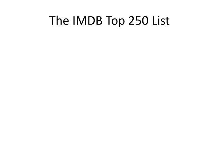 The IMDB Top 250 List