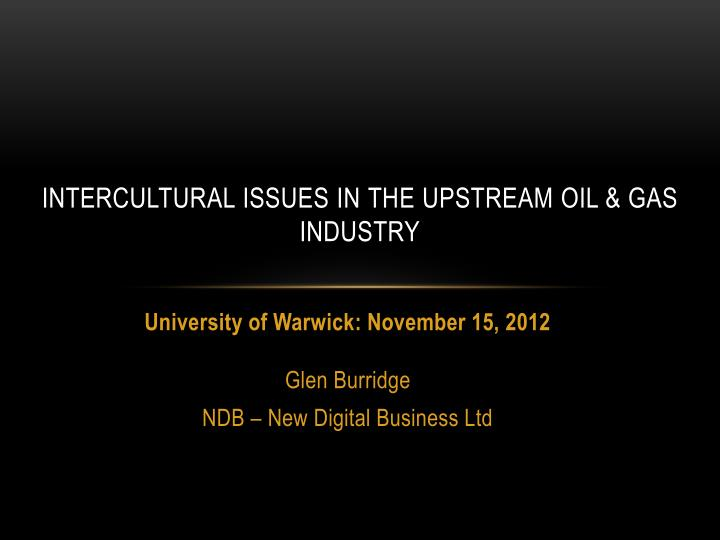 Intercultural issues in the upstream oil gas industry