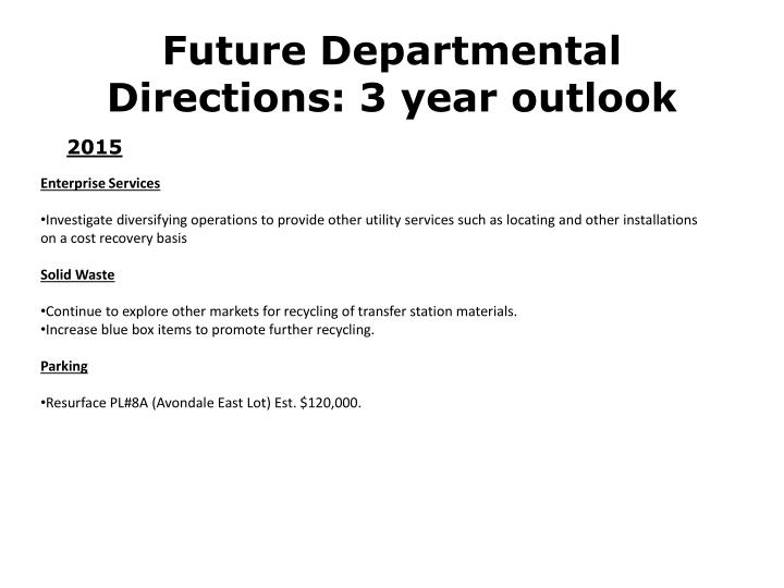 Future Departmental Directions: 3 year outlook