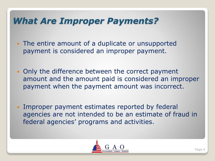 The entire amount of a duplicate or unsupported payment is considered an improper payment.