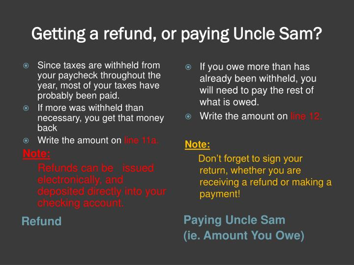 Getting a refund, or paying Uncle Sam?