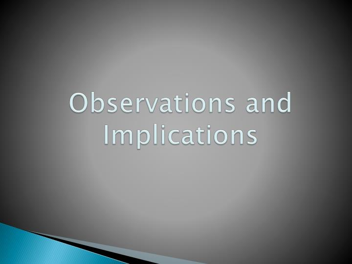 Observations and Implications