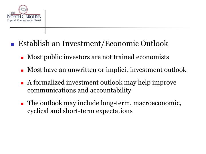 Establish an Investment/Economic Outlook