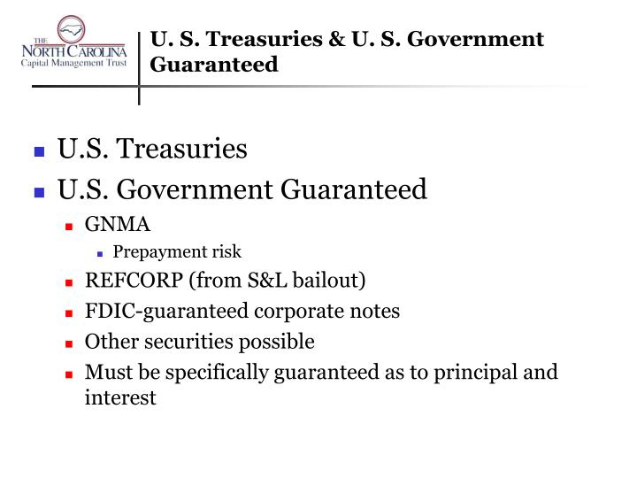 U. S. Treasuries & U. S. Government Guaranteed