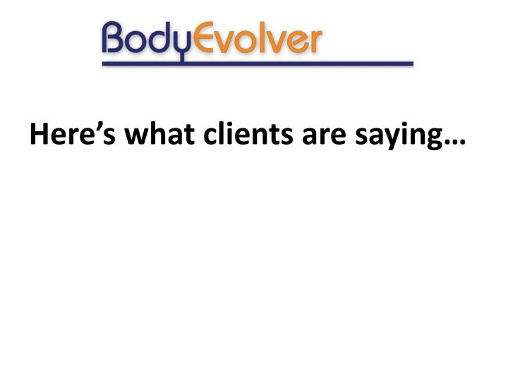 Here's what clients are saying…