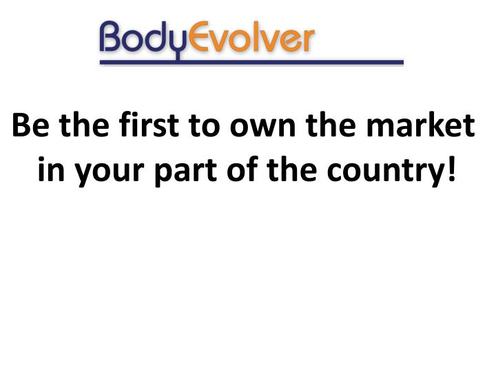 Be the first to own the market