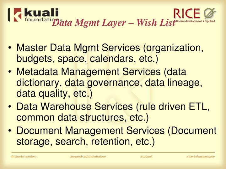 Data Mgmt Layer – Wish List