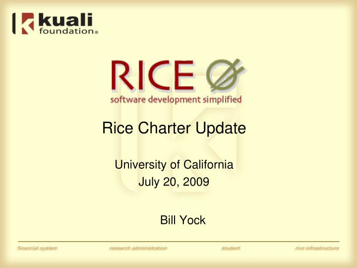 Rice charter update university of california july 20 2009