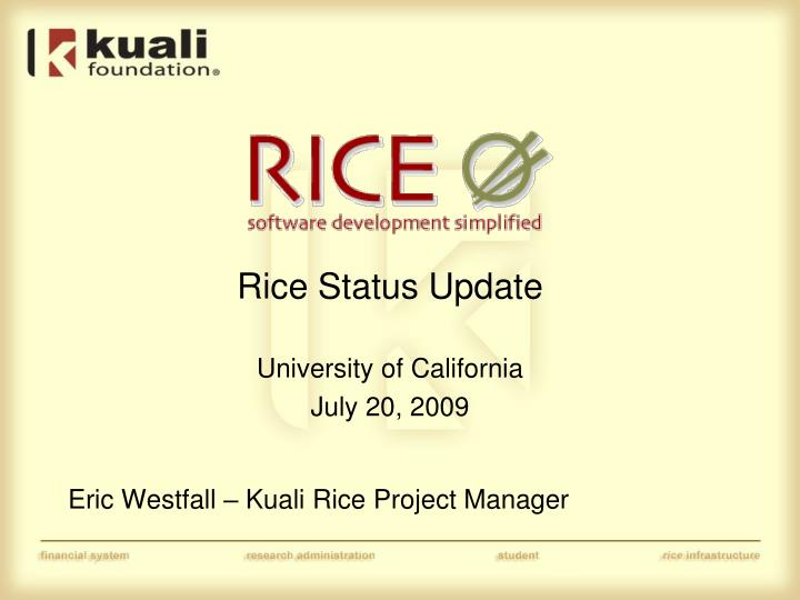Rice Status Update