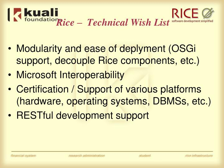 Rice –  Technical Wish List