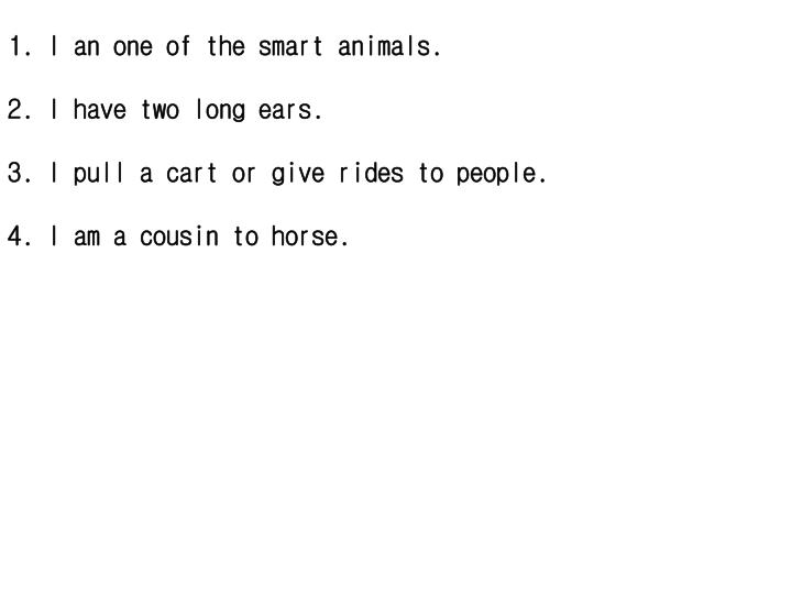 I an one of the smart animals.