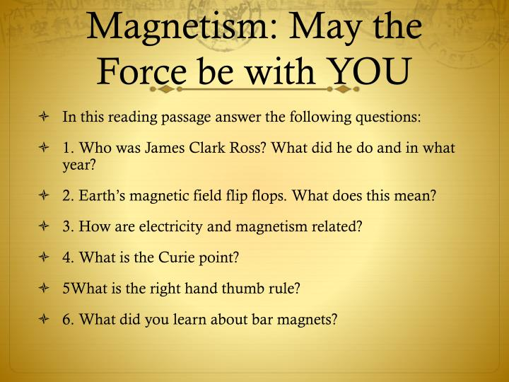 Magnetism: May the Force be with YOU