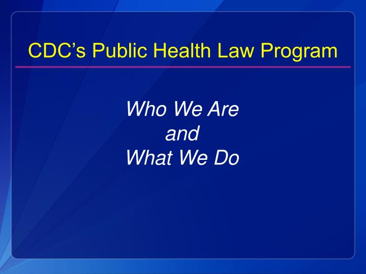 CDC's Public Health Law Program