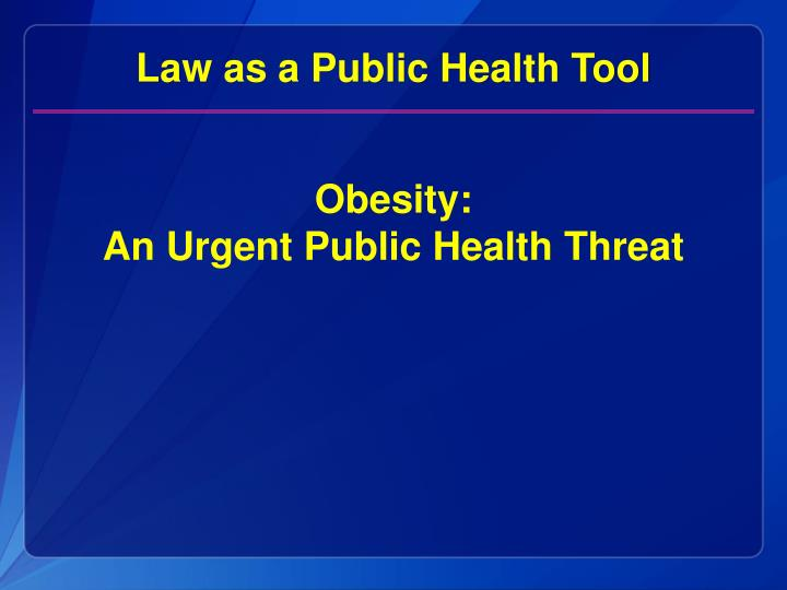 Law as a Public Health Tool