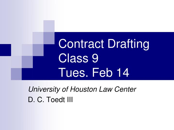 Contract drafting class 9 tues feb 14
