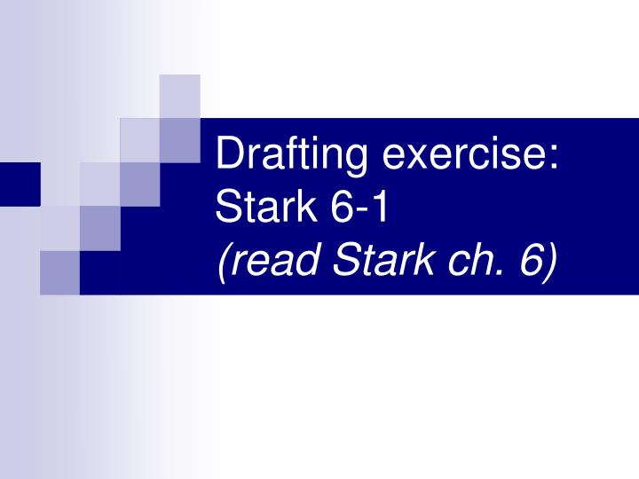 Drafting exercise: Stark 6-1