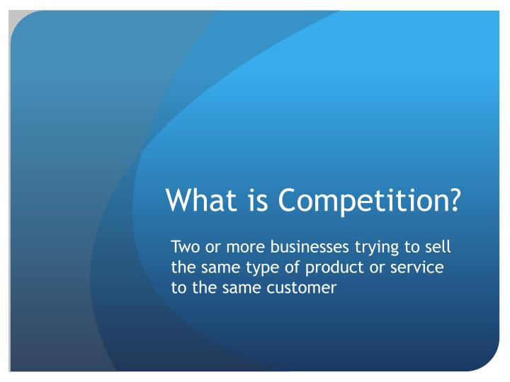 What is Competition?