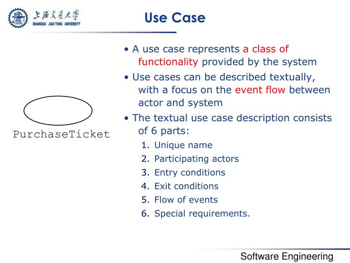 • A use case represents