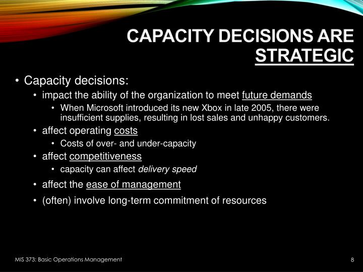 Capacity Decisions Are