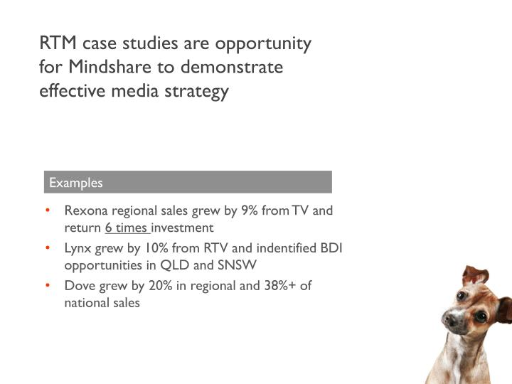 RTM case studies are opportunity for Mindshare to demonstrate effective media strategy